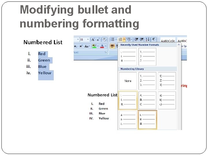 Modifying bullet and numbering formatting