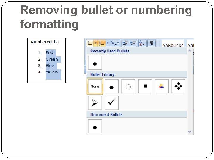 Removing bullet or numbering formatting