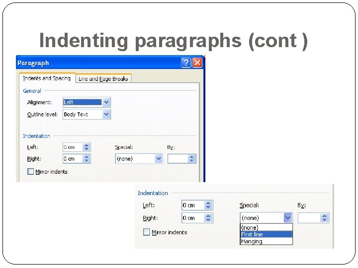 Indenting paragraphs (cont )
