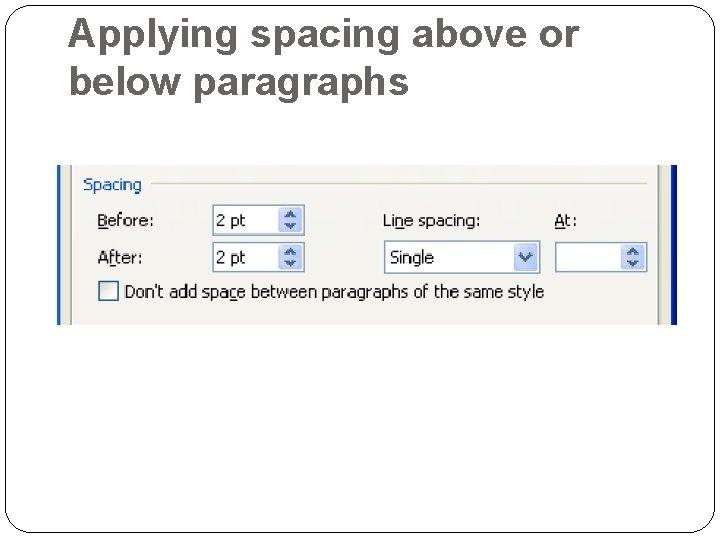 Applying spacing above or below paragraphs