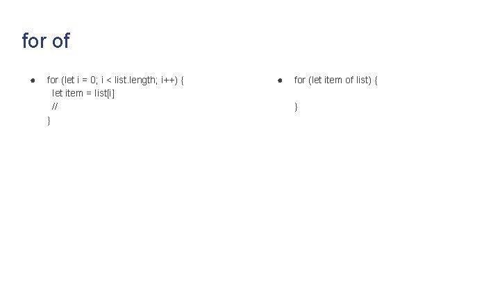 for of ● for (let i = 0; i < list. length; i++) {