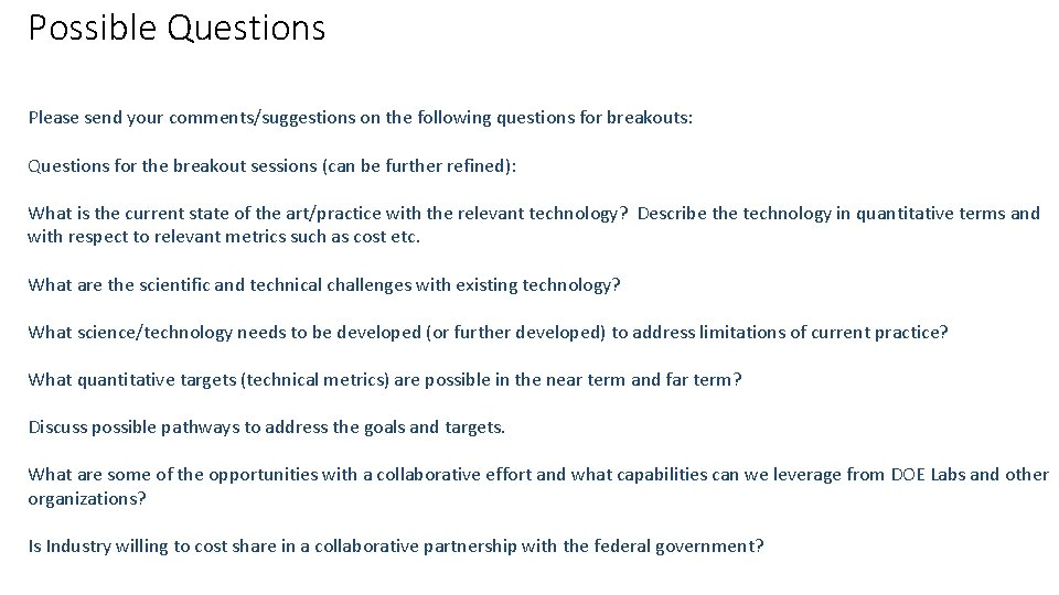 Possible Questions Please send your comments/suggestions on the following questions for breakouts: Questions for