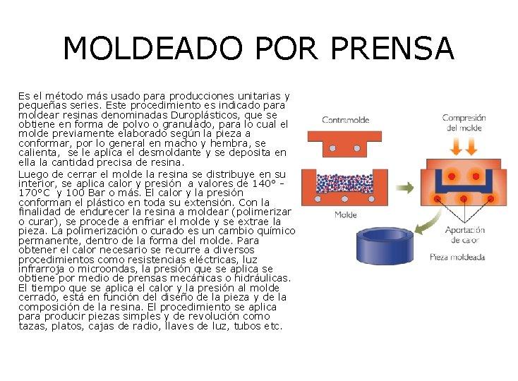 MOLDEADO POR PRENSA Es el método más usado para producciones unitarias y pequeñas series.