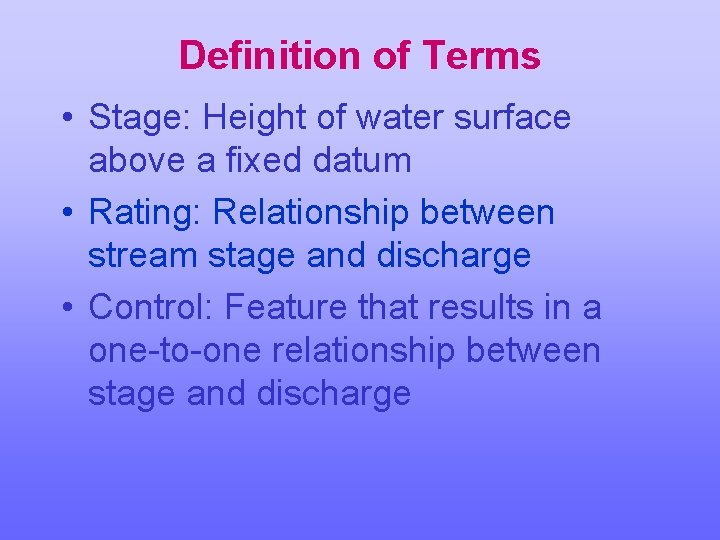 Definition of Terms • Stage: Height of water surface above a fixed datum •