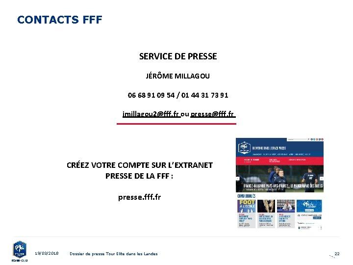CONTACTS FFF SERVICE DE PRESSE JÉRÔME MILLAGOU 06 68 91 09 54 / 01