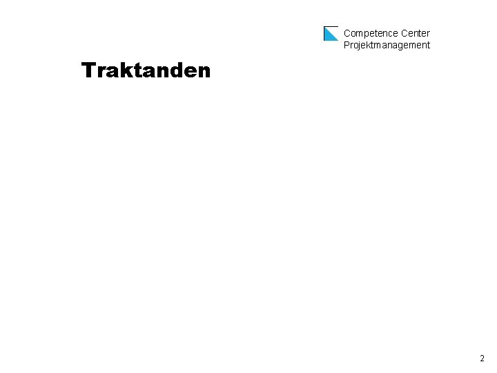 Competence Center Projektmanagement Traktanden 2