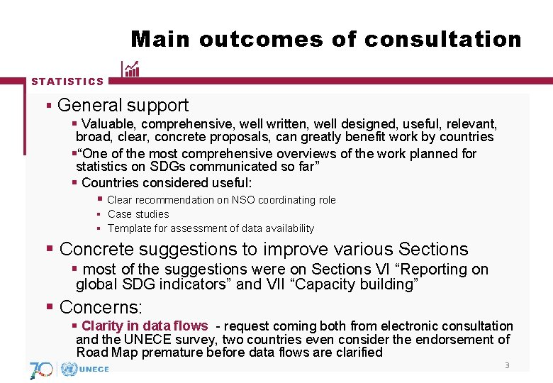 Main outcomes of consultation STATISTICS § General support § Valuable, comprehensive, well written, well