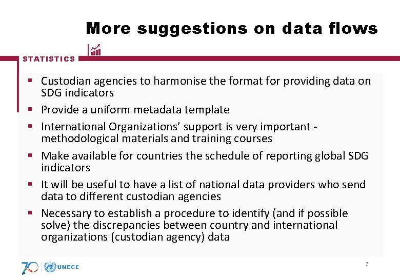 More suggestions on data flows STATISTICS § Custodian agencies to harmonise the format for