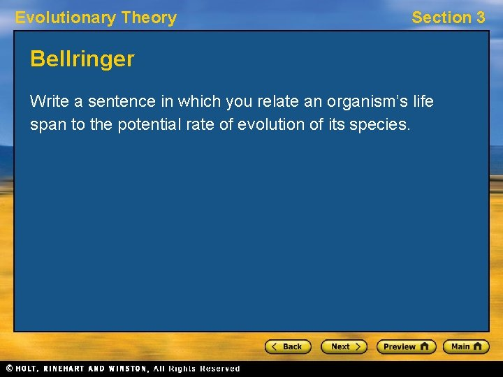 Evolutionary Theory Section 3 Bellringer Write a sentence in which you relate an organism's