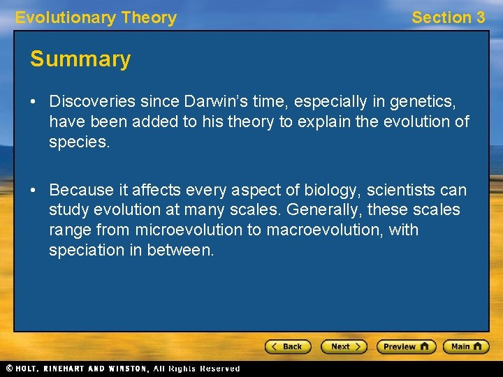 Evolutionary Theory Section 3 Summary • Discoveries since Darwin's time, especially in genetics, have