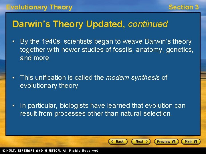 Evolutionary Theory Section 3 Darwin's Theory Updated, continued • By the 1940 s, scientists