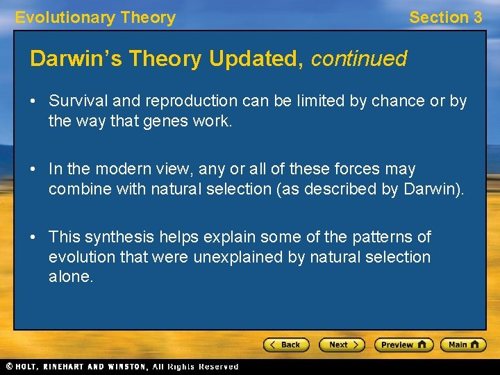 Evolutionary Theory Section 3 Darwin's Theory Updated, continued • Survival and reproduction can be