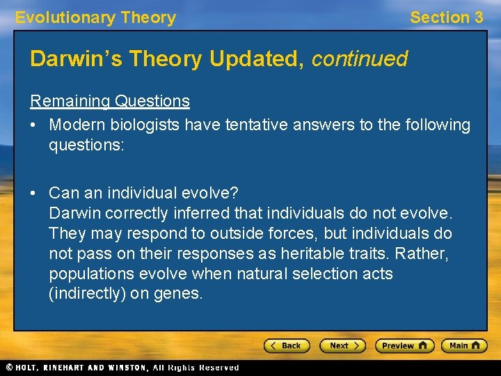 Evolutionary Theory Section 3 Darwin's Theory Updated, continued Remaining Questions • Modern biologists have