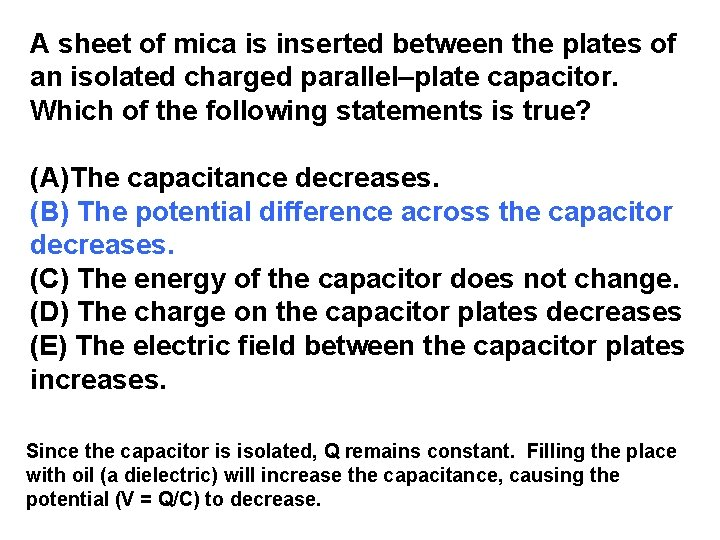 A sheet of mica is inserted between the plates of an isolated charged parallel–plate