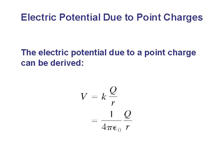 Electric Potential Due to Point Charges The electric potential due to a point charge