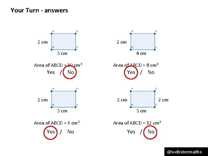 Your Turn - answers 2 cm 3 cm Area of ABCD = 10 cm²