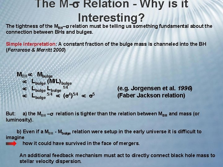 The M- Relation - Why is it Interesting? The tightness of the M relation