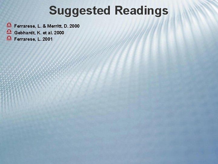 Suggested Readings d Ferrarese, L. & Merritt, D. 2000 d Gebhardt, K. et al.