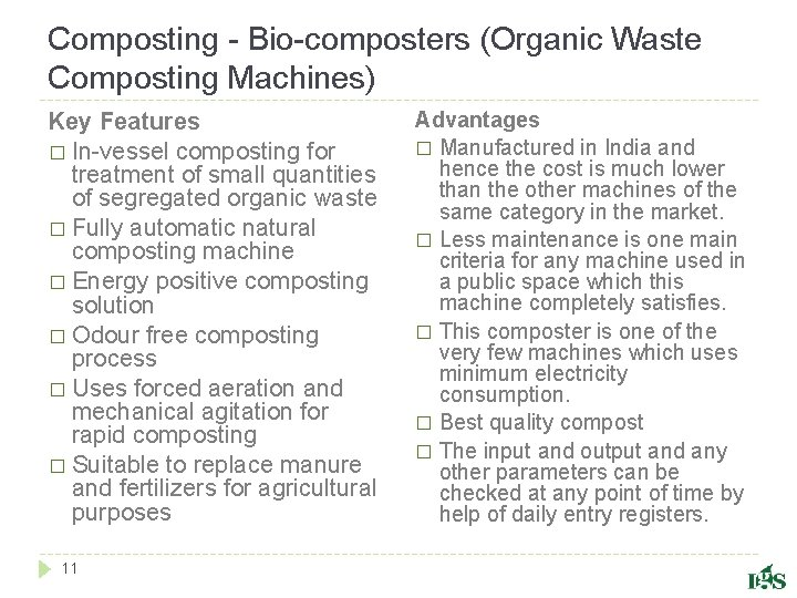 Composting - Bio-composters (Organic Waste Composting Machines) Key Features � In-vessel composting for treatment