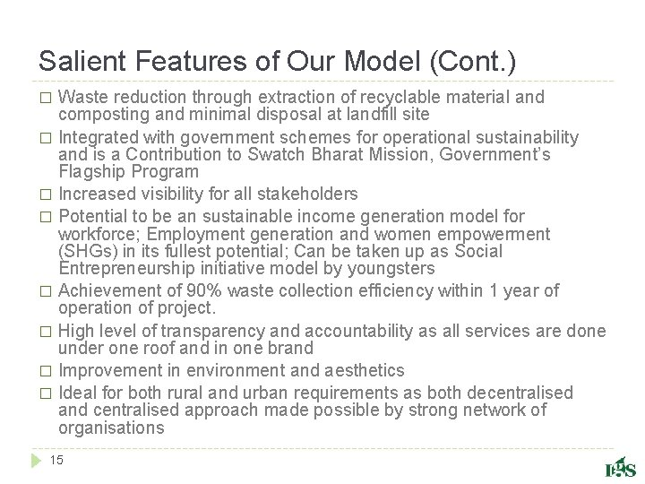 Salient Features of Our Model (Cont. ) Waste reduction through extraction of recyclable material