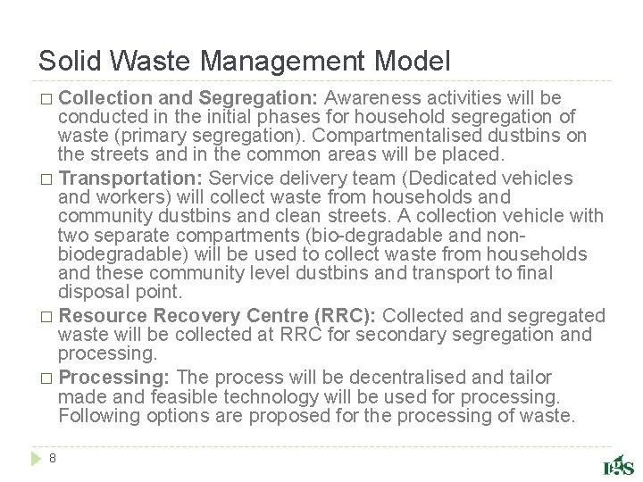 Solid Waste Management Model � Collection and Segregation: Awareness activities will be conducted in