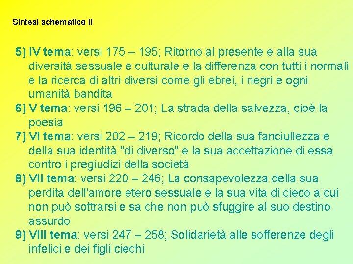 Sintesi schematica II 5) IV tema: versi 175 – 195; Ritorno al presente e