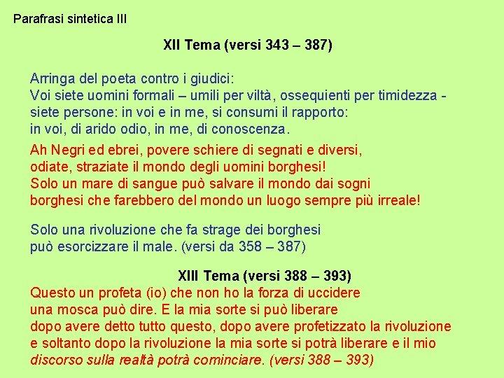 Parafrasi sintetica III XII Tema (versi 343 – 387) Arringa del poeta contro i