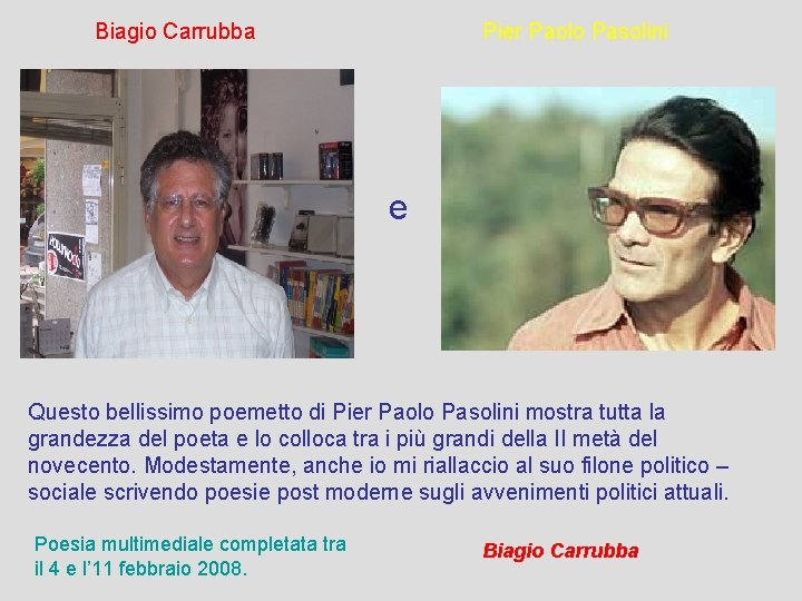 Biagio Carrubba Pier Paolo Pasolini e Questo bellissimo poemetto di Pier Paolo Pasolini mostra