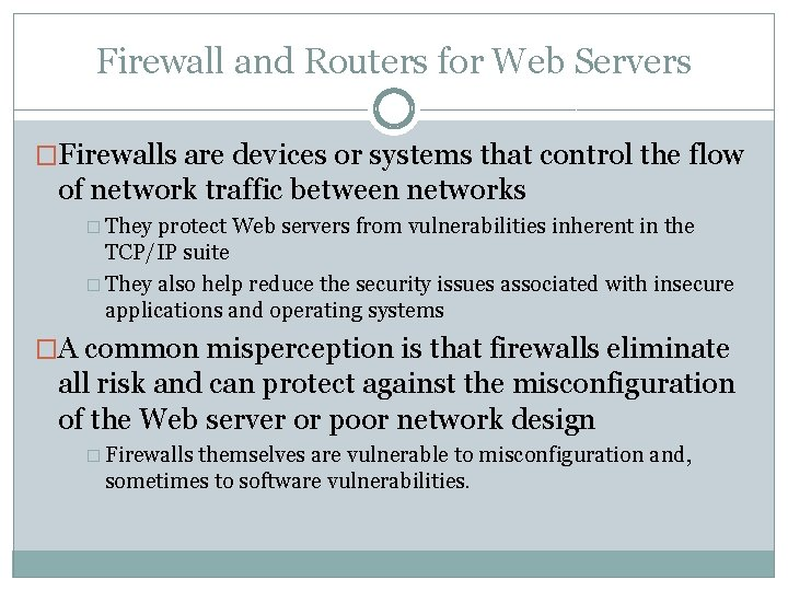 Firewall and Routers for Web Servers �Firewalls are devices or systems that control the