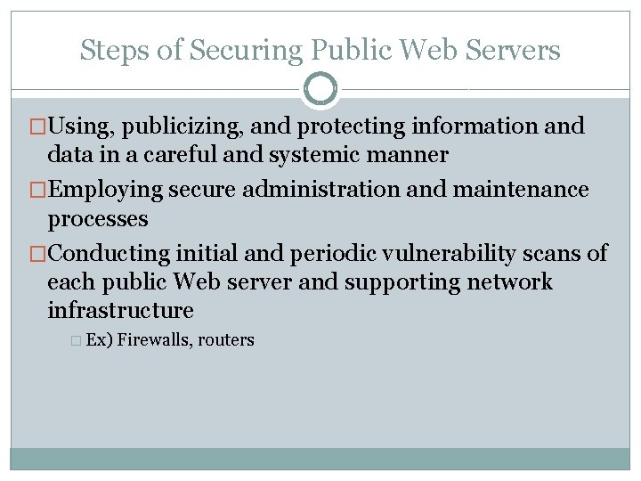 Steps of Securing Public Web Servers �Using, publicizing, and protecting information and data in