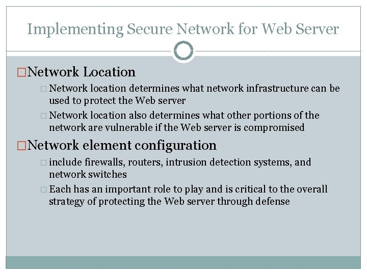 Implementing Secure Network for Web Server �Network Location � Network location determines what network