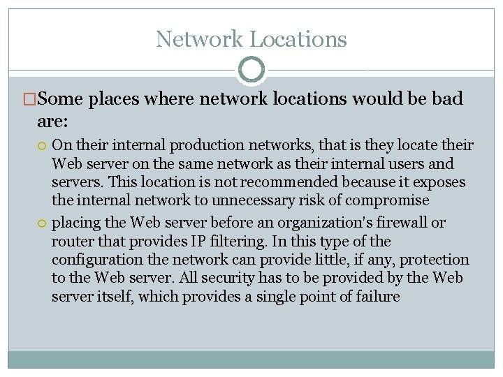 Network Locations �Some places where network locations would be bad are: On their internal