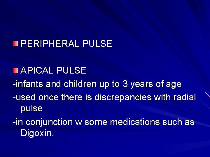 PERIPHERAL PULSE APICAL PULSE -infants and children up to 3 years of age -used