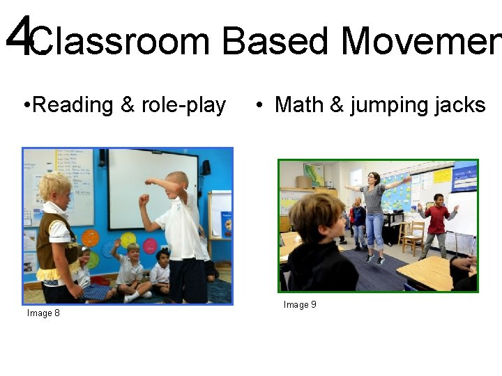 4. Classroom Based Movemen • Reading & role-play Image 8 • Math & jumping