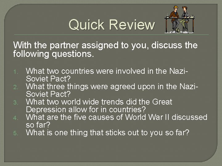 Quick Review With the partner assigned to you, discuss the following questions. 1. 2.