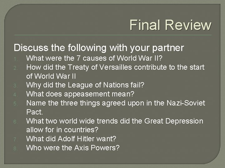 Final Review Discuss the following with your partner 1. 2. 3. 4. 5. 6.