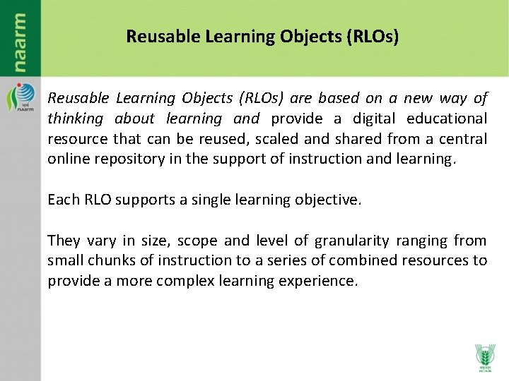 Reusable Learning Objects (RLOs) are based on a new way of thinking about learning