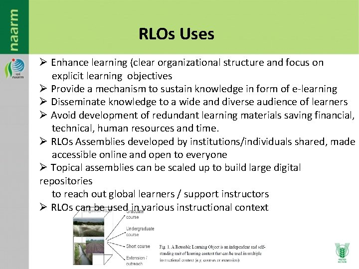 RLOs Uses Ø Enhance learning (clear organizational structure and focus on explicit learning objectives
