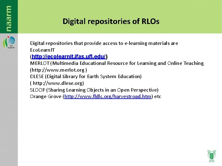 Digital repositories of RLOs Digital repositories that provide access to e-learning materials are Eco.