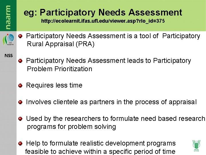 eg: Participatory Needs Assessment http: //ecolearnit. ifas. ufl. edu/viewer. asp? rlo_id=375 Participatory Needs Assessment