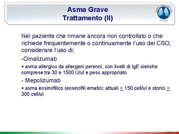 Asma Grave Trattamento (II) Nel paziente che rimane ancora non controllato o che richiede
