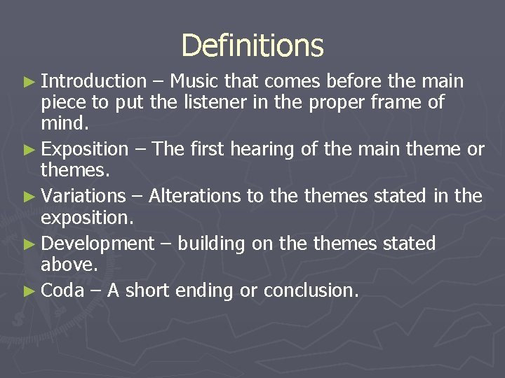 Definitions ► Introduction – Music that comes before the main piece to put the