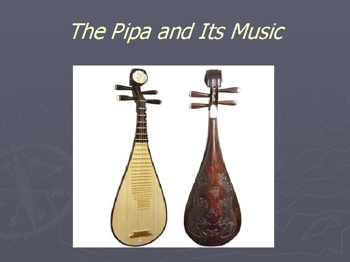 The Pipa and Its Music