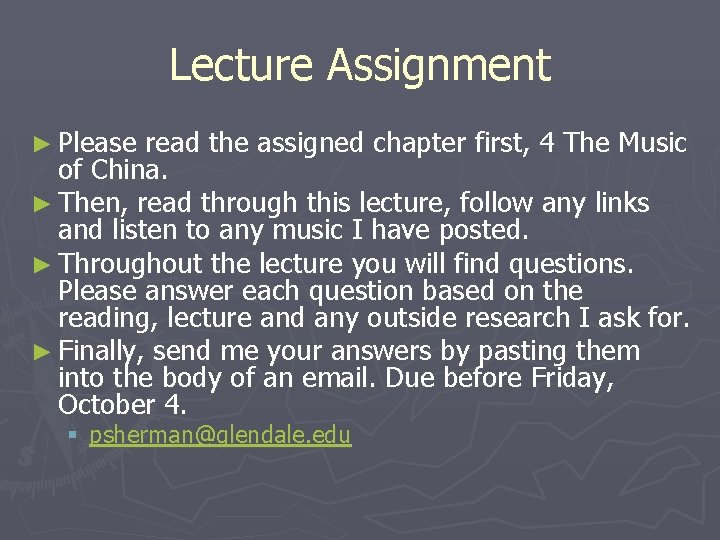 Lecture Assignment ► Please read the assigned chapter first, 4 The Music of China.