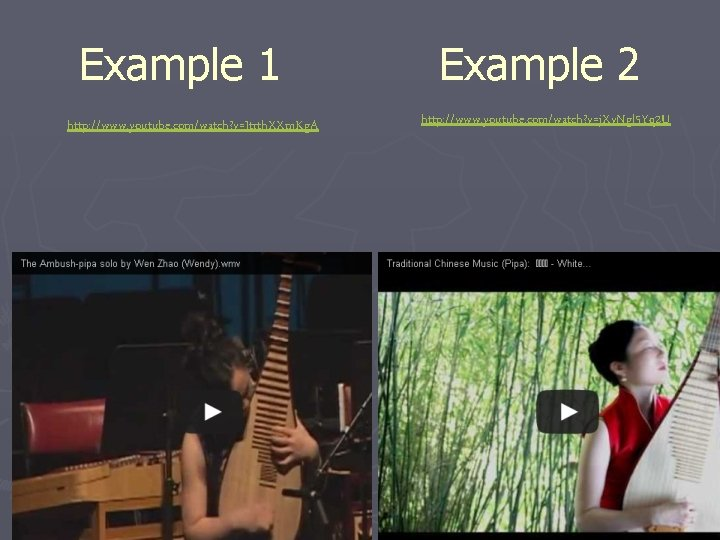 Example 1 http: //www. youtube. com/watch? v=Jtrth. XXm. Kg. A Example 2 http: //www.