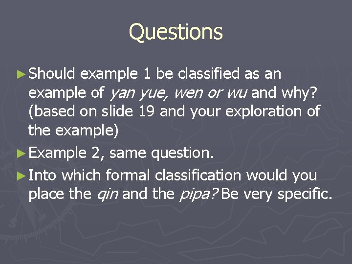 Questions ► Should example 1 be classified as an example of yan yue, wen