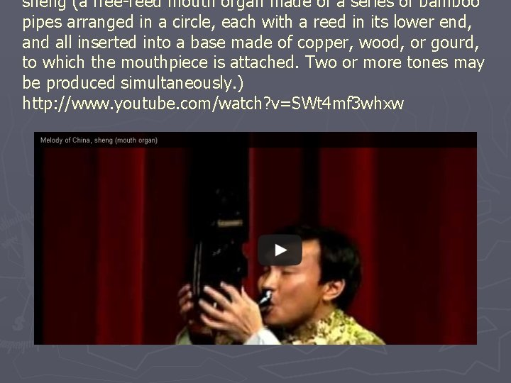 sheng (a free-reed mouth organ made of a series of bamboo pipes arranged in