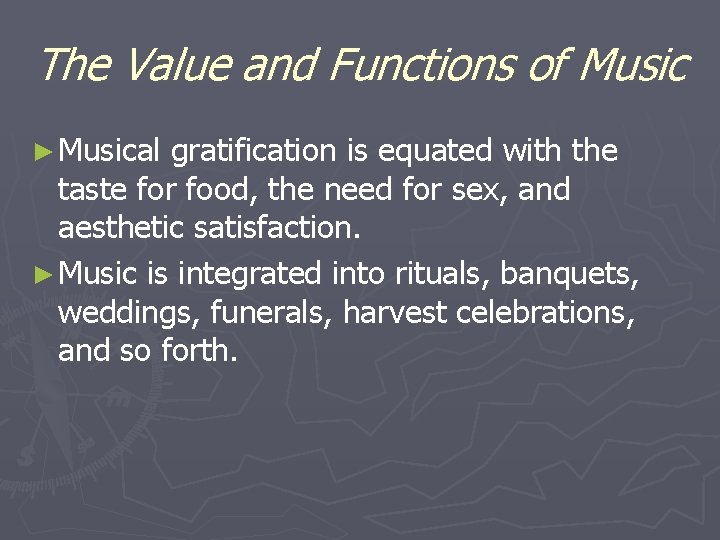The Value and Functions of Music ► Musical gratification is equated with the taste