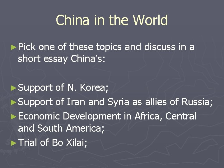 China in the World ► Pick one of these topics and discuss in a