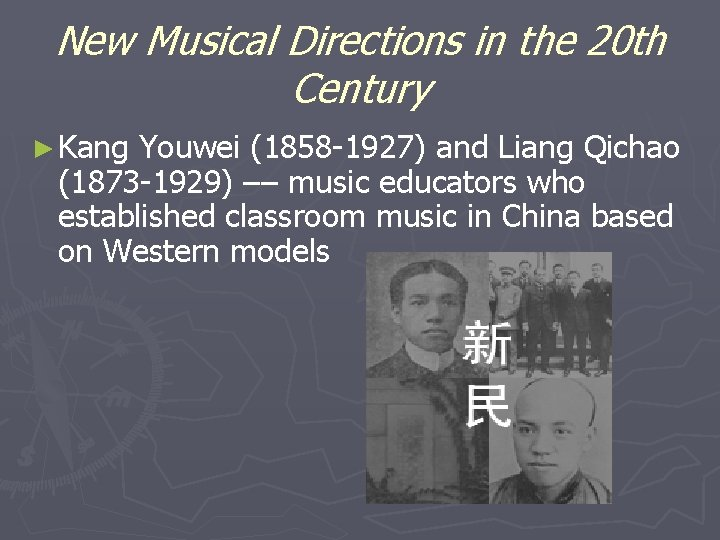 New Musical Directions in the 20 th Century ► Kang Youwei (1858 -1927) and